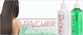 "PINCHER shampoo & conditioner ""chopin"""